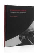 À ESPERA DO TEMPO – FILMANDO COM AKIRA KUROSAWA